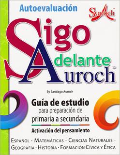 AUTOEVALUACION SIGO ADELANTE: GUIA DE ESTUDIO...