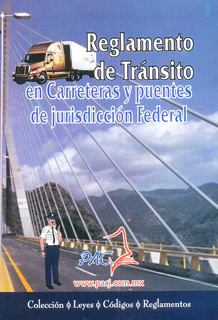 REGLAMENTO DE TRANSITO EN CARRETERAS Y PUENTES DE JURISDICCION FEDERAL 2019