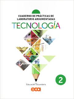 CUADERNO DE PRACTICAS DE LABORATORIO ARGUMENTADAS: TECNOLOGIA 2