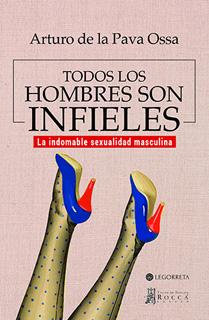 TODOS LOS HOMBRES SON INFIELES