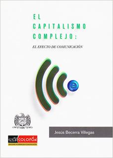 EL CAPITALISMO COMPLEJO: EL EFECTO DE COMUNICACION