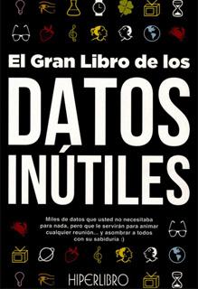 EL GRAN LIBRO DE LOS DATOS INUTILES