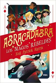 ABRACADABRA: LOS MAGOS REBELDES