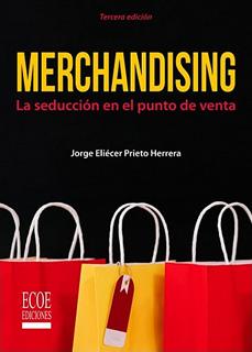 MERCHANDISING. LA SEDUCCION EN EL PUNTO DE VENTA