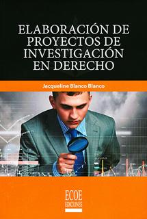 ELABORACION DE PROYECTOS DE INVESTIGACION EN DERECHO