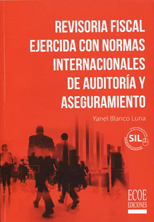 REVISORIA FISCAL EJERCIDA CON NORMAS...