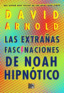 LAS EXTRAÑAS FASCINACIONES DE NOAH HIPNOTICO