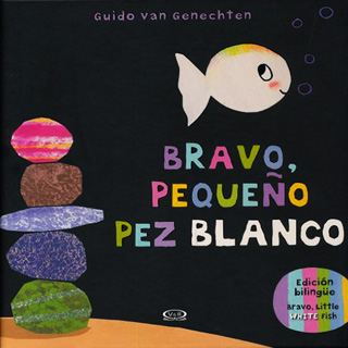 BRAVO, PEQUEÑO PEZ BLANCO (BILINGÜE)