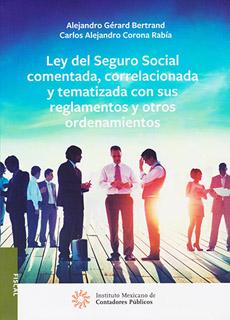 LEY DEL SEGURO SOCIAL COMENTADA, CORRELACIONADA Y...
