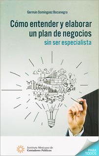 COMO ENTENDER Y ELABORAR UN PLAN DE NEGOCIOS SIN...
