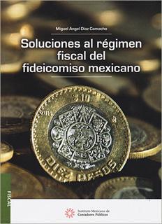 SOLUCIONES AL REGIMEN FISCAL DEL FIDEICOMISO...