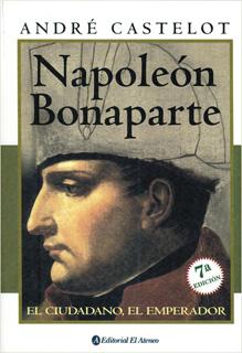 NAPOLEON BONAPARTE: EL CIUDADANO, EL EMPERADOR
