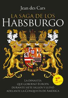 LA SAGA DE LOS HABSBURGO