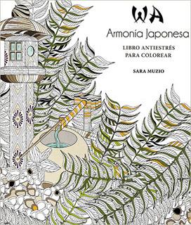 ARMONIA JAPONESA: LIBRO ANTIESTRES PARA COLOREAR