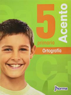 ACENTO 5 ORTOGRAFIA PRIMARIA