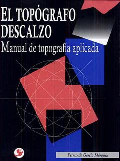 EL TOPOGRAFO DESCALZO: MANUAL DE TOPOGRAFIA...