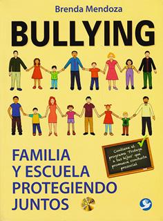BULLYING: FAMILIA Y ESCUELA PROTEGIENDO JUNTOS...
