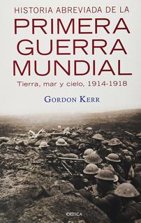 HISTORIA ABREVIADA DE LA PRIMERA GUERRA MUNDIAL:...