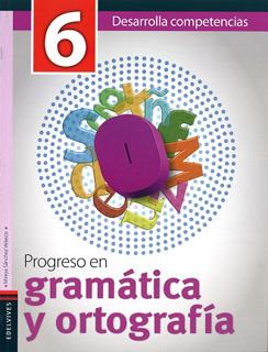 PROGRESO EN GRAMATICA Y ORTOGRAFIA 6 PRIMARIA...