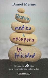RESPIRA, MEDITA Y RECUPERA TU FELICIDAD