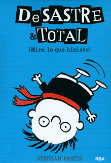 DESASTRE & TOTAL NO. 2: MIRA LO QUE HAS ECHO