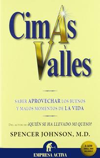 CIMAS Y VALLES: SABER APROVECHAR LOS BUENOS Y...