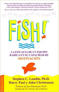 FISH: LA EFICACIA DE UN EQUIPO RADICA EN SU...
