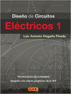 DISEÑO DE CIRCUITOS ELECTRICOS 1 TECNOLOGIA SECUNDARIA