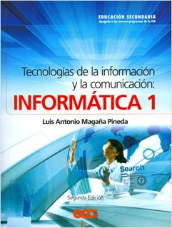 INFORMATICA 1 TECNOLOGIAS DE LA INFORMACION Y LA COMUNICACION