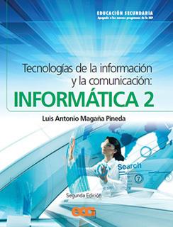 INFORMATICA 2: TECNOLOGIAS DE LA INFORMACION Y LA COMUNICACION