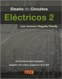 DISEÑO DE CIRCUITOS ELECTRICOS 2 TECNOLOGIA SECUNDARIA