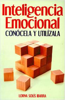 INTELIGENCIA EMOCIONAL: CONOCELA Y UTILIZALA
