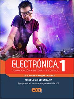 ELECTRONICA 1: COMUNICACION Y SISTEMAS DE CONTROL (TECNOLOGIA SECUNDARIA)