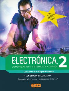ELECTRONICA 2: COMUNICACION Y SISTEMAS DE CONTROL (TECNOLOGIA SECUNDARIA)
