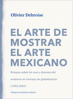 EL ARTE DE MOSTRAR EL ARTE MEXICANO