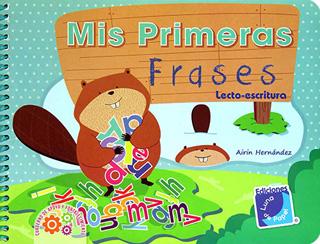 MIS PRIMERAS FRASES LECTO-ESCRITURA