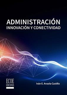 ADMINISTRACION: INNOVACION Y CONECTIVIDAD