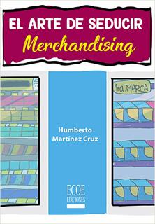EL ARTE DE SEDUCIR: MERCHANDISING