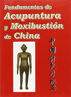 FUNDAMENTOS DE ACUPUNTURA Y MOXIBUSTION DE CHINA