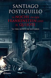 LA NOCHE QUE FRANKENSTEIN LEYO EL QUIJOTE: LA...