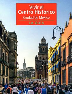 VIVIR EL CENTRO HISTORICO CIUDAD DE MEXICO. LA...