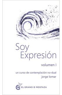 SOY EXPRESION VOLUMEN 1: UN  CURSO DE...