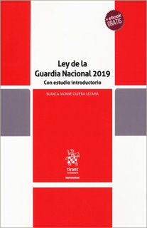 LEY DE LA GUARDIA NACIONAL 2019 CON UN ESTUDIO...