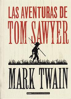 LAS AVENTURAS DE TOM SAWYER (ILUSTRADO)
