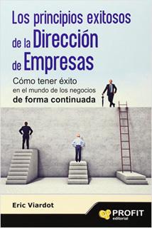 LOS PRINCIPIOS EXITOSOS DE LA DIRECCION DE EMPRESAS
