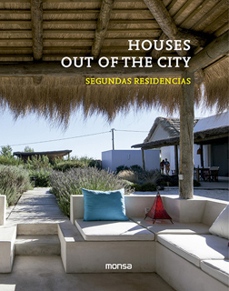 HOUSES OUT OF THE CITY: SEGUNDAS RESIDENCIAS (BILINGUE)