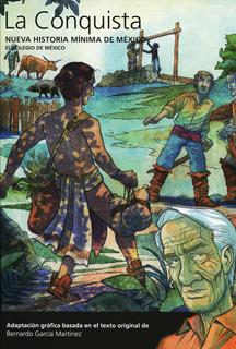 HISTORIA MINIMA DE MEXICO: LA CONQUISTA