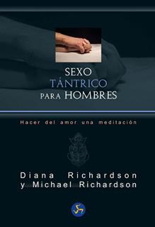 SEXO TANTRICO PARA HOMBRES. HACER DEL AMOR UNA MEDITACION