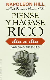 PIENSE Y HAGASE RICO DIA A DIA: 365 DIAS DE EXITO