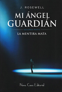 MI ANGEL GUARDIAN 2: LA MENTIRA MATA